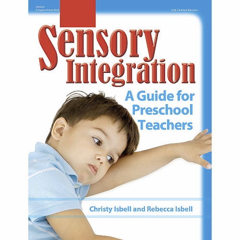 Early Childhood Resource Book - Sensory Integration - A Guide for Preschool Teachers