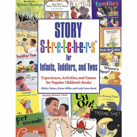Early Childhood Resource Book - Story Stretchers Toddlers