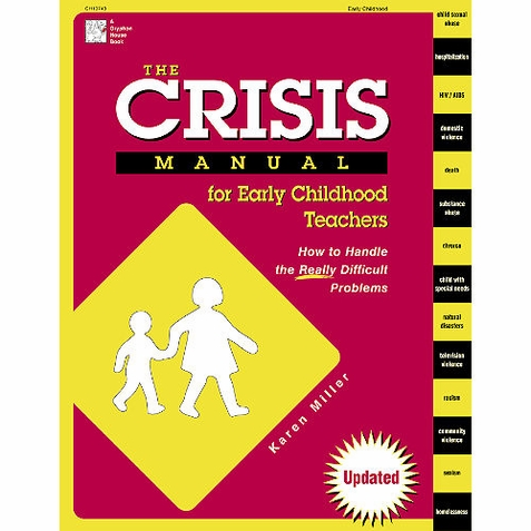 Early Childhood Resource Book - The Crisis Manual for Early Childhood Teachers