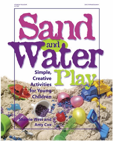 Sand and Water Play - Simple, Creative Activities for Young Children