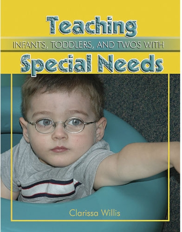 Teaching Infants, Toddlers And Twos w/ Special Needs - Early Learning Book