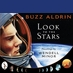 Buzz Aldrin: Look to the Stars [Hardcover]