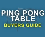 Ping Pong Table Buyers Guide
