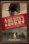 A Soldier�s Secret: The Incredible True Story of Sarah Edmonds  - Marissa Moss