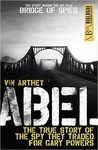 Abel: The True Story of the Spy They Traded for Gary Powers (Dialogue Espionage Classics) (Signed Edition)
