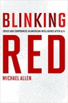 Blinking Red: Crisis and Compromise in American Intelligence after 9/11 (Signed Edition, Hardback)
