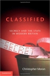 Classified: Secrecy and the State in Modern Britain (Signed Edition)