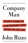 Company Man: Thirty Years of Controversy and Crisis in the CIA  - John Rizzo