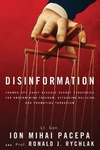 Disinformation: Former Spy Chief Reveals Secret Strategies for Undermining Freedom, Attacking Religion, and Promoting Terrorism - Lt. Gen Ion Mihai Pacepa & Prof Ronald Rychlak