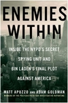 Enemies Within - Inside the NYPD's Secret Spying Unit and Bin Laden's Final Plot Against America - Matt Apuzzo & Adam Goldman (Signed Edition)