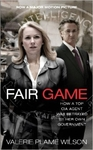 Fair Game, How a Top CIA Agent was Betrayed by Her Own Government - Valerie Plame