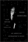 Good Hunting : An American Spymaster's Story (Hardcover) Signed Edition