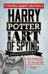 Harry Potter and The Art of Spying Unauthorized (Youth Agent Edition)