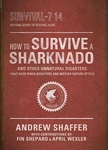 How to Survive a Sharknado and Other Unnatural Disasters - Andrew Shaffer