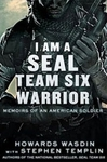I Am a Seal Team Six Warrior: Memoirs of an American Soldier - Howard E. Wasdin and Stephen Templin