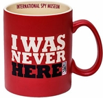 I Was Never Here Mug (Spy Museum Exclusive)
