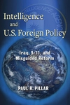 Intelligence and U.S. Foreign Policy - Paul R. Pillar