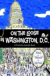 On the Loose in Washington, D.C. - Sage Stosel (Signed Edition)