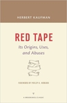 Red Tape: Its Origins, Uses, and Abuses (Paperback)