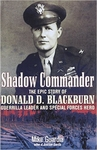 Shadow Commander: The Epic Story of Donald D. Blackburn_Guerrilla Leader and Special Forces Hero (Signed Edition)