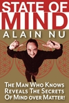 State Of Mind: The Man Who Knows Reveals The Secrets of Mind Over Matter by Alain Nu