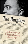 The Burglary: The Discovery of J. Edgar Hoover's Secret FBI (Signed Edition)