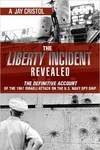 The Liberty Incident Revealed: The Definitive Account of the 1967 Israeli Attack on the U.S. Navy Spy Ship (Signed Edition)