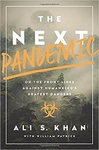 The Next Pandemic: On the Front Lines Against Humankind�s Gravest Dangers