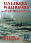 Unlikely Warriors - The Army Security Agency's Secret War in Vietnam 1961-1973 - Lonnie M. Long & Gary B. Blackburn (Signed Edition)