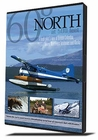 60° North At 500 Feet: A Bush Pilot's View of Alaska, Yukon, Northwest Territories and British Columbia DVD