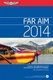 ASA 2014 FAR/AIM Regulations for General Aviation, Sport Pilots, & Instructors