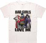 Batman Bad Girls Love Me T Shirt