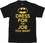 Batman Dress for Job You Want T Shirt