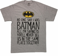 Batman Logo No One Said T Shirt
