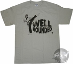 Chuck Norris Well Rounded T-Shirt