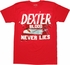 Dexter Blood Never Lies T Shirt Sheer