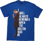 Doctor Who I Will Always Remember T Shirt