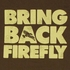 Firefly Bring Back T Shirt