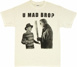 Freddy vs Jason U Mad Bro T Shirt