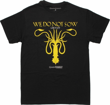 Game of Thrones Greyjoy We Do Not Sow T Shirt
