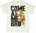 He Man Come At Me Bro T Shirt
