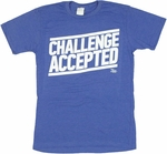 How I Met Your Mother Challenge T Shirt Sheer