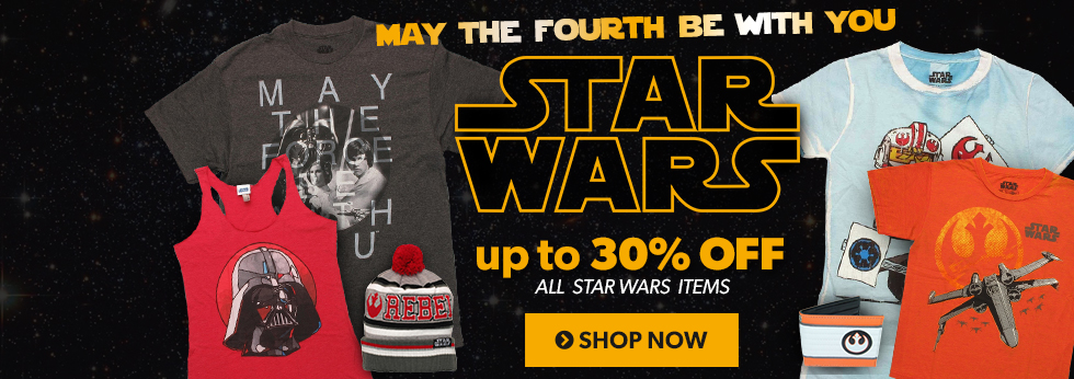 May the fourth be with you! Save up to 30% off Star Wars items.