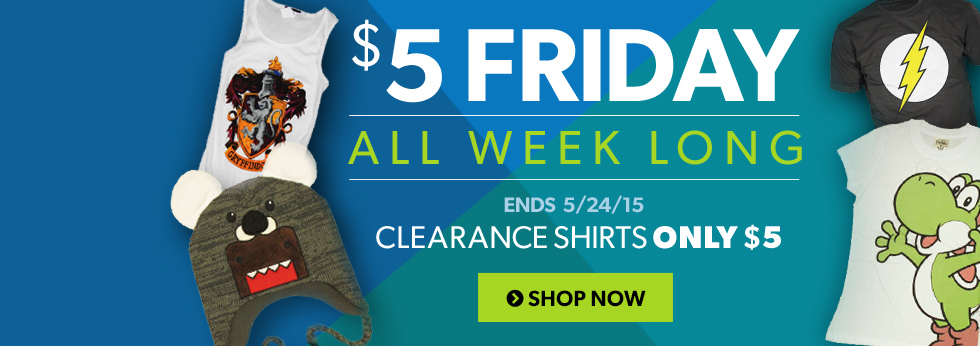 $5 Friday! All discontinued t-shirts are $5 or less!