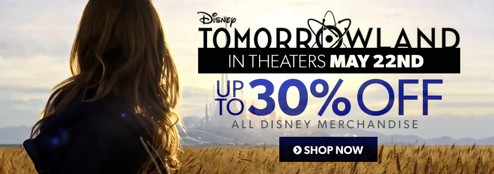 Journey to Tomorrowland! Save up to 30% off Disney items.