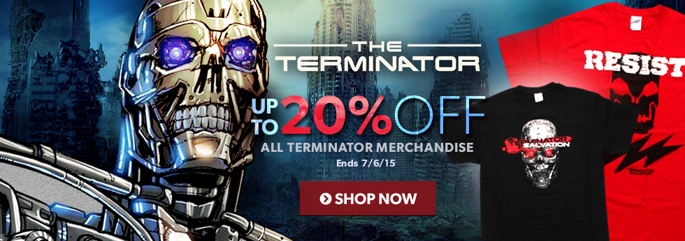 Save up to 20% off Terminator items.