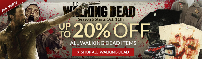 The Walking Dead Season 6 on 10/11/15: Up to 20% off The Walking Dead items.