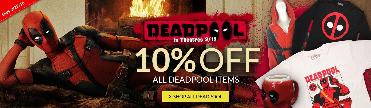 Deadpool movie in theaters 2/12. Shop now for 10% off Deadpool merchandise.