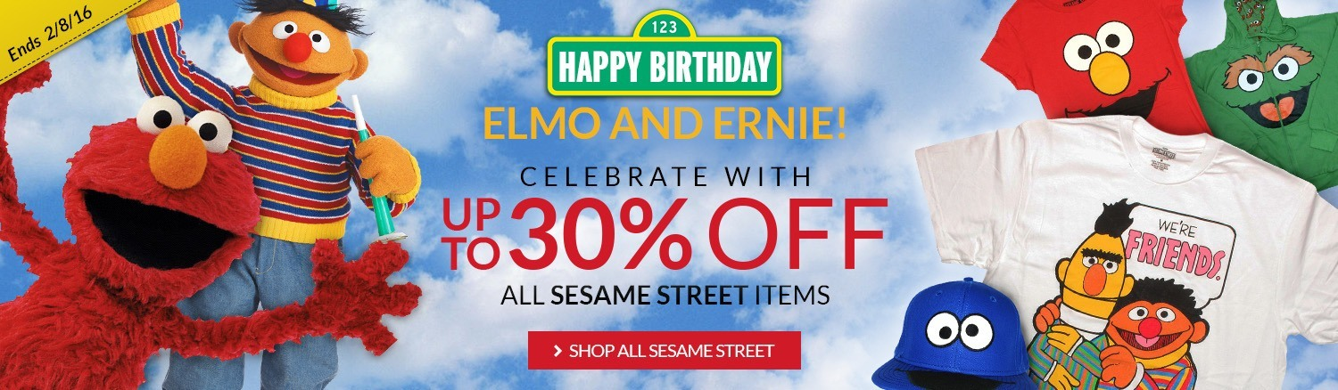 Happy birthday Ernie and Elmo! Celebrate with up to 30% off all regular priced Sesame Street items!