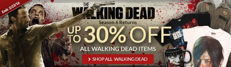 Season 6 of The Walking Dead returns. Get up to 30% off all regular priced Walking Dead items!